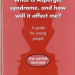 What is Asperger syndrome and how will it affect me ?
