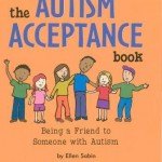 The autism acceptance book Being a friend to someone with autism