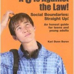 A 5 is against the law! Social boundaries: straight up!A honest guide for teens and young adults(vient avec le livre d'activités)