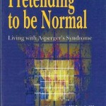 Pretending to be Normal : Living with Asperger Syndrome