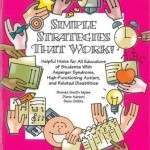 Simple strategies that work! Helpful hints for all educators of students with Asperger syndrome, high-functionning autism, and related disabilities