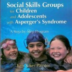 Social Skills Groups for Children and Adolescents with Asperger's Syndrome, A Step-by-Step Program