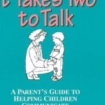 It Takes Two to Talk A Parent's Guide