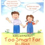 Bobby and Mandee's: Too Smart For Bullies