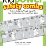 Kidpower Safety Comics: People Safety for Older Children Ages 9 to 13 and Their Adults