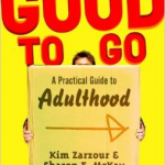 Good To Go a Pratical Guide To Adulthood