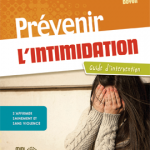 Prévenir l'intimidation : guide d'intervention