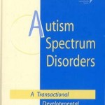 Autism Spectrum Disorders - A Transactional Developmental Perspective