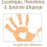 Excentriques, Phénomènes et Syndrome d'Asperger