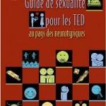 Guide de sexualité pour les TED au pays des neurotypiques