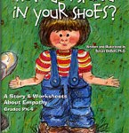 How do I stand in your shoes? A Story and Worksheets About Empathy Grades PK-4