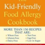 The kid friendly food allergy cookbook