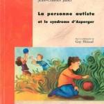 La personne Autiste et le syndrome d'Asperger