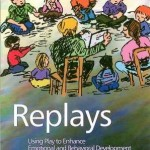 Replays, Using Play to Enhance Emotional and Behavioral Development for Children with Autism Spectrum Disorders