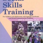 Social skills trainingFor children and adolescents with Asperger syndrome and social-communication problems