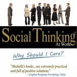 Social Thinking At Work Why Should I Care? A Guidebook for Understanding and Navigating the Social Complexities of the Workplace