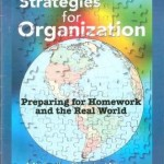 Strategies for organization Preparing for homework and the real world
