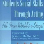 Teaching Asperger's Students Social  Skills Through Acting All Their World's a Stage!