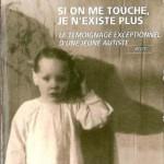 Si on me touche, je n'existe plus Le témoignage exceptionnel d'une jeune autiste