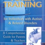 Toilet Training for individuals with Autism and related disordersA Comprehensive Guide for Parents and Teachers