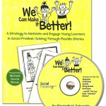 We Can Make It Better! A Strategy to Motivate and engage young learners in Social Problem –Solving Through Flexible Stories