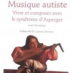Musique autiste: vivre et composer avec le syndrome d'Asperger
