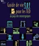 Guide de vie pour les TED au pays des neurotypiques