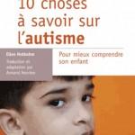 10 choses à savoir sur l'autisme : pour mieux comprendre son enfant