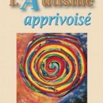 L'autisme apprivoisé