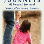 Sensational journeys : 48 Personal Stories of Sensory Processing Disorder
